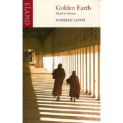 Reisverhaal Golden Earth – Travels in Burma | Norman Lewis