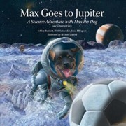 Max Goes to Jupiter: A Science Adventure with Max the Dog, Hardcover/Jeffrey Bennett