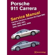 Porsche 911 (Type 996) Service Manual 1999, 2000, 2001, 2002, 2003, 2004, 2005: Carrera, Carrera 4, Carrera 4s, Hardcover/Bentley Publishers