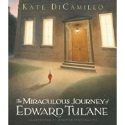 The Miraculous Journey of Edward Tulane, Hardcover/Kate DiCamillo