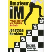 Carte : Amateur to IM - Proven Ideas and Training Methods