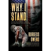 Why I Stand: From Freedom to the Killing Fields of Socialism, Paperback/Burgess Owens