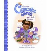 Princess Cupcake Jones Won't Go to School, Hardcover/Ylleya Fields