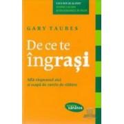 De ce te ingrasi - Gary Taubes
