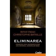 ELIMINAREA. Povestea unui supravietuitor din infernul khmerilor rosii