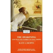 The Awakening and Selected Stories of Kate Chopin, Paperback/Kate Chopin