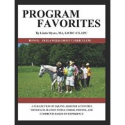Program Favorites: A Collection of Equine-Assisted Activities with Facilitator Notes, Forms, Photos & Comments Based on Experience, Paperback/Linda Myers