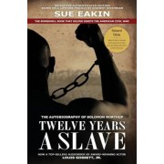 Twelve Years a Slave Enhanced Edition by Dr. Sue Eakin Based on a Lifetime Project. New Info, Images, Maps, Paperback