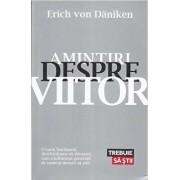 Amintiri despre viitor/Erich Von Daniken