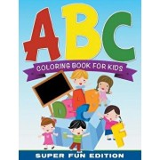 ABC Coloring Book For Kids Super Fun Edition, Paperback/Speedy Publishing LLC