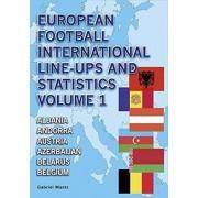 European Football International Line-Ups and Statistics, Paperback/Gabriel Mantz