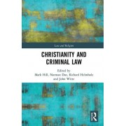 Christianity and Criminal Law by Edited by Mark Hill Qc & Edited by Norman Doe & Edited by RH Helmholz & Edited by John Jr Witte