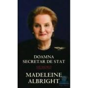 Memorii - Doamna Secretar De Stat Madeleine Albright 2008