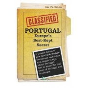 Portugal - Europe's Best-Kept Secret: A Unique Blend of Practical Information, Humorous Anecdotes and Insider's Tips about Portugal. Get to Know the R, Paperback/Sar Perlman