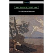 The Interpretation of Dreams (Translated by A. A. Brill), Paperback/Sigmund Freud