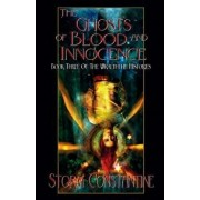 The Ghosts of Blood and Innocence: Book Three of The Wraeththu Histories, Paperback/Storm Constantine