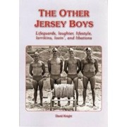 OTHER JERSEY BOYS. Lifeguards, laughter, lifestyle, larrikins, lovin', and libations, Paperback/David Knight