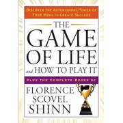 The Game of Life and How to Play It: Discover the Astonishing Power of Your Mind to Create Success, Paperback/Florence Scovel Shinn