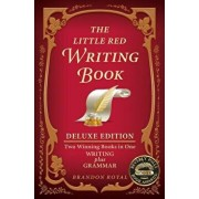 The Little Red Writing Book Deluxe Edition: Two Winning Books in One, Writing Plus Grammar, Paperback/Brandon Royal