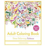 Stress Relieving Patterns: Adult Coloring Book, Celebration Edition, Paperback/Blue Star Press