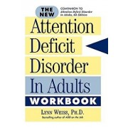 The New Add in Adults Workbook: A Different Way of Thinking, Paperback/Lynn Weiss