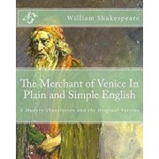 The Merchant of Venice in Plain and Simple English: A Modern Translation and the Original Version, Paperback/William Shakespeare