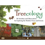 Treecology: 30 Activities and Observations for Exploring the World of Trees and Forests, Paperback/Monica Russo