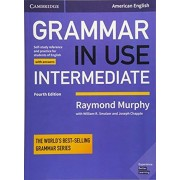Grammar in Use Intermediate Student's Book with Answers. Self-study Reference and Practice for Students of American English, Paperback/Raymond Murphy