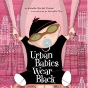 Urban Babies Wear Black, Hardcover/Michelle Sinclair Colman