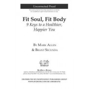 Fit Soul, Fit Body: 9 Keys to a Healthier, Happier You