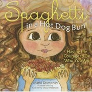 Spaghetti in a Hot Dog Bun: Having the Courage to Be Who You Are, Paperback/Maria Dismondy
