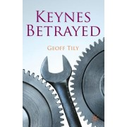 Keynes Betrayed: The General Theory, the Rate of Interest and 'Keynesian' Economics