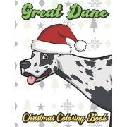 Great Dane Christmas Coloring Book: Breed Pet Dog Owner Color Book for Adults and Children of All Ages. Cute Funny Holiday Book For Men Women Who Love, Paperback/Originalcoloringpages Publishing