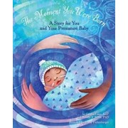 The Moment You Were Born: A Story for You and Your Premature Baby, Hardcover/Sandra M. Lane