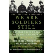 We Are Soldiers Still: A Journey Back to the Battlefields of Vietnam, Paperback