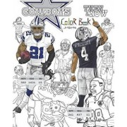 Ezekiel Elliott and the Dallas Cowboys: Then and Now: The Ultimate Football Coloring, Activity and STATS Book for Adults and Kids, Paperback/Anthony Curcio