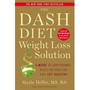 The Dash Diet Weight Loss Solution: 2 Weeks to Drop Pounds, Boost Metabolism, and Get Healthy, Hardcover
