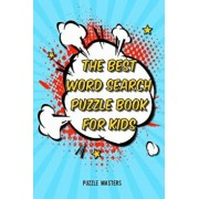 The Best Word Search Puzzle Book for Kids: A Collection of 50 Fun Themed Puzzles Featuring Basic Math and Pre-K, Kinder, 1st & 2nd Grade Sight Words!, Paperback/Puzzle Masters