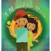 A Manual for Marco: Living, Learning, and Laughing With an Autistic Sibling, Hardcover/Shaila Abdullah