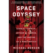 Space Odyssey: Stanley Kubrick, Arthur C. Clarke, and the Making of a Masterpiece, Paperback/Michael Benson
