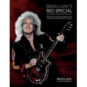 Brian May's Red Special: The Story of the Home-Made Guitar That Rocked Queen and the World, Hardcover/Brian May