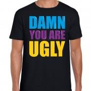 Bellatio Decorations Damn you are ugly fun tekst / verjaardag t-shirt zwart voor heren 2XL - Feestshirts