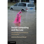 Social Computing and the Law: Uses and Abuses in Exceptional Circumstances