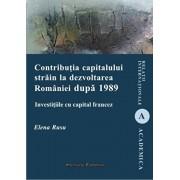 Contributia capitalului strain la dezvoltarea Romaniei dupa 1989 - Investitiile cu capital francez/Elena Rusu