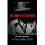 The Hynek UFO Report: The Authoritative Account of the Project Blue Book Cover-Up, Paperback/J. Allen Hynek