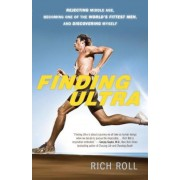 Finding Ultra: Rejecting Middle Age, Becoming One of the World's Fittest Men, and Discovering Myself, Paperback