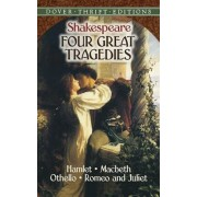 Four Great Tragedies: Hamlet, Macbeth, Othello and Romeo and Juliet, Paperback