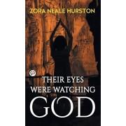 Their Eyes Were Watching God, Hardcover/Zora Neale Hurston