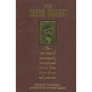 The Kebra Nagast: The Lost Bible of Rastafarian Wisdom and Faith from Ethiopia and Jamaica, Hardcover