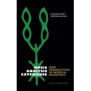 Music, Analysis, Experience: New Perspectives in Musical Semiotics